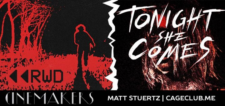 Cinemakers: Matt Stuertz – RWD (2015) and Tonight She Comes (2016) + Director Interview!