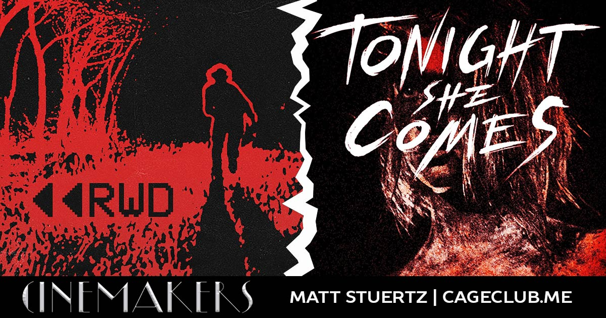 Cinemakers: Matt Stuertz – RWD (2015) and Tonight She Comes (2016) + Director Interview!