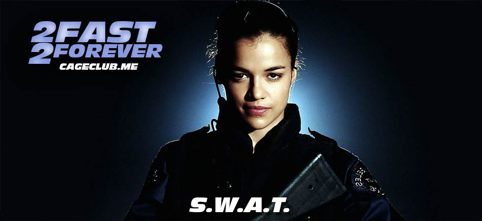 2 Fast 2 Forever #129 – S.W.A.T. (2003)