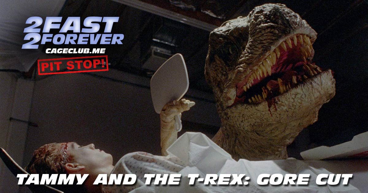 2 Fast 2 Forever #066 – Tammy and the T-Rex (1994)