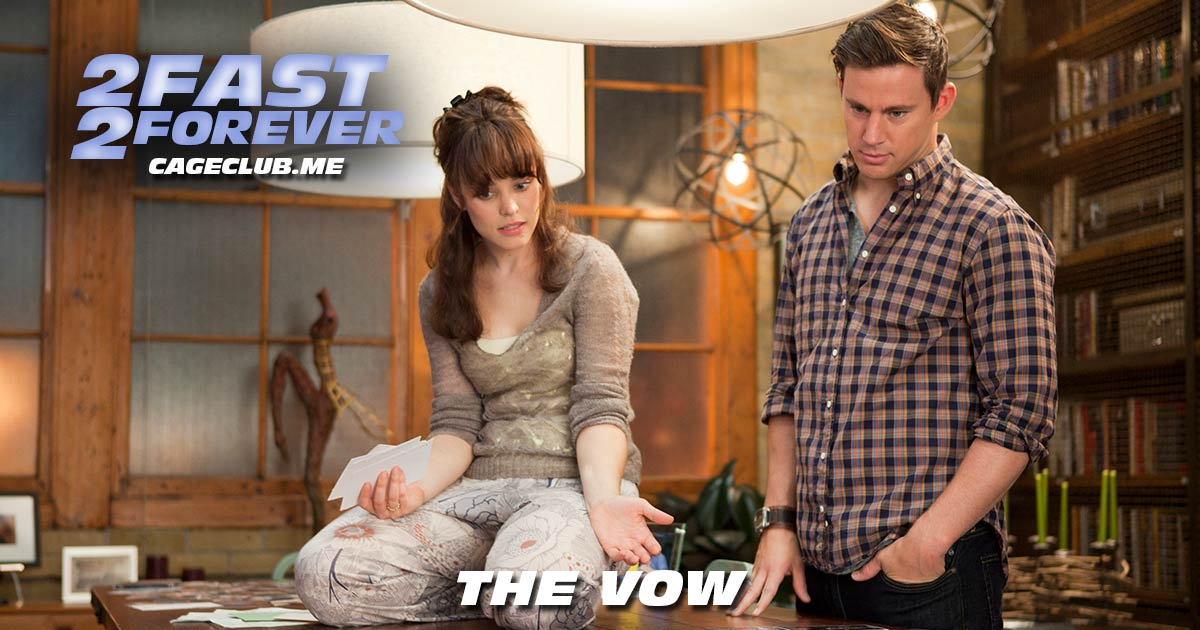 2 Fast 2 Forever #133 – The Vow (2012)