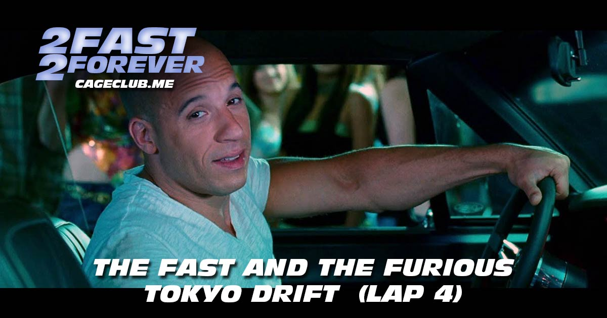 2 Fast 2 Forever #036 – The Fast and the Furious: Tokyo Drift (Lap 4)