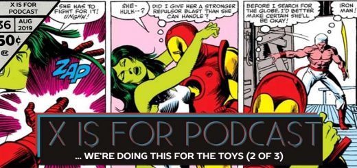 X is for Podcast #036 – The Contest of... I Mean... I Guess We're Doing This for The Toys: Part 2