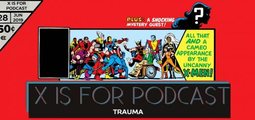 X is for Podcast #028 – Trauma