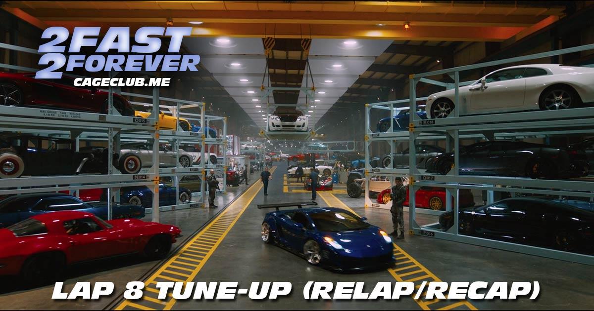 2 Fast 2 Forever #181 – Lap 8 Tune-Up (Recap/Relap)