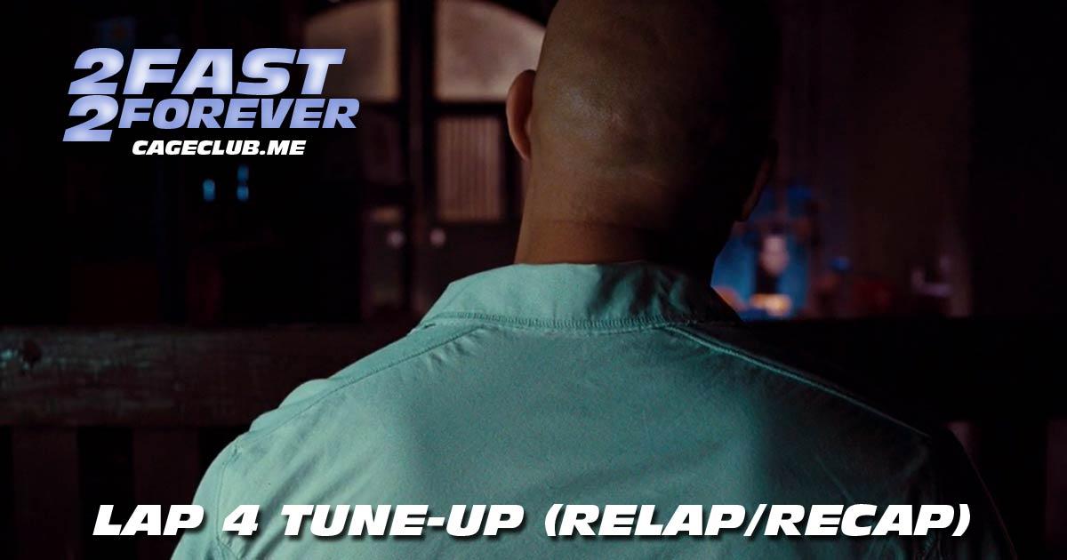 2 Fast 2 Forever #048 – Lap 4 Tune-Up (Recap/Relap)