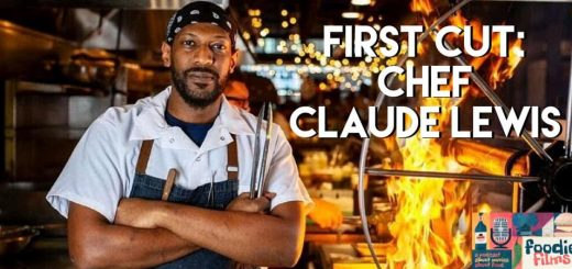 Foodie Films #080 – First Cut: Chef Claude Lewis