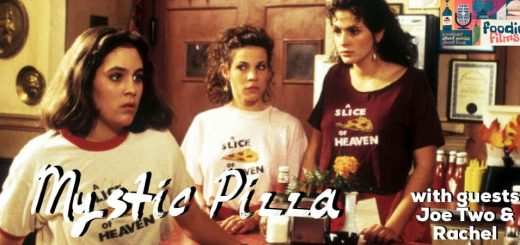 Foodie Films #081 – Mystic Pizza (1988)