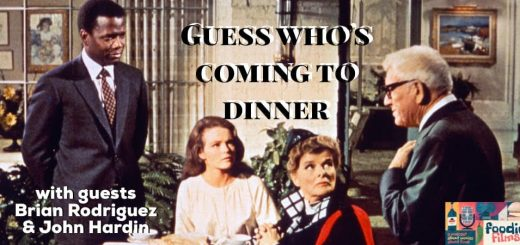 Foodie Films #082 – Guess Who's Coming to Dinner (1967)