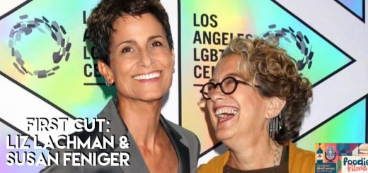 Foodie Films #085 – First Cut: Liz Lachman & Susan Feniger