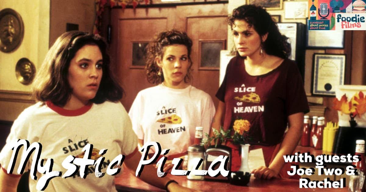 Foodie Films #081 – Mystic Pizza (1988)