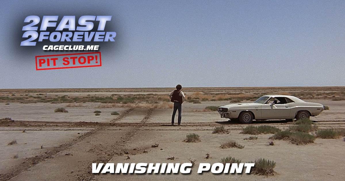 2 Fast 2 Forever #084 – Vanishing Point (1971)
