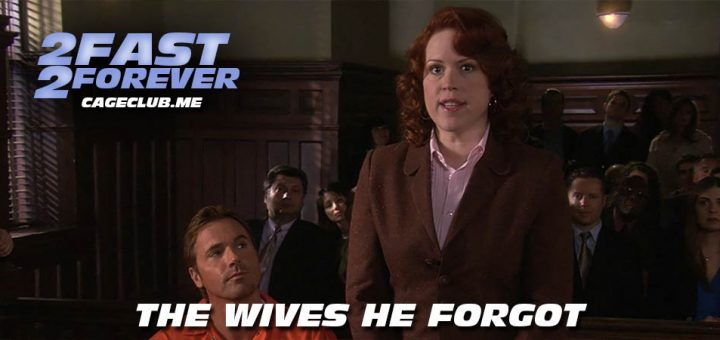 2 Fast 2 Forever #132 – The Wives He Forgot (2006)