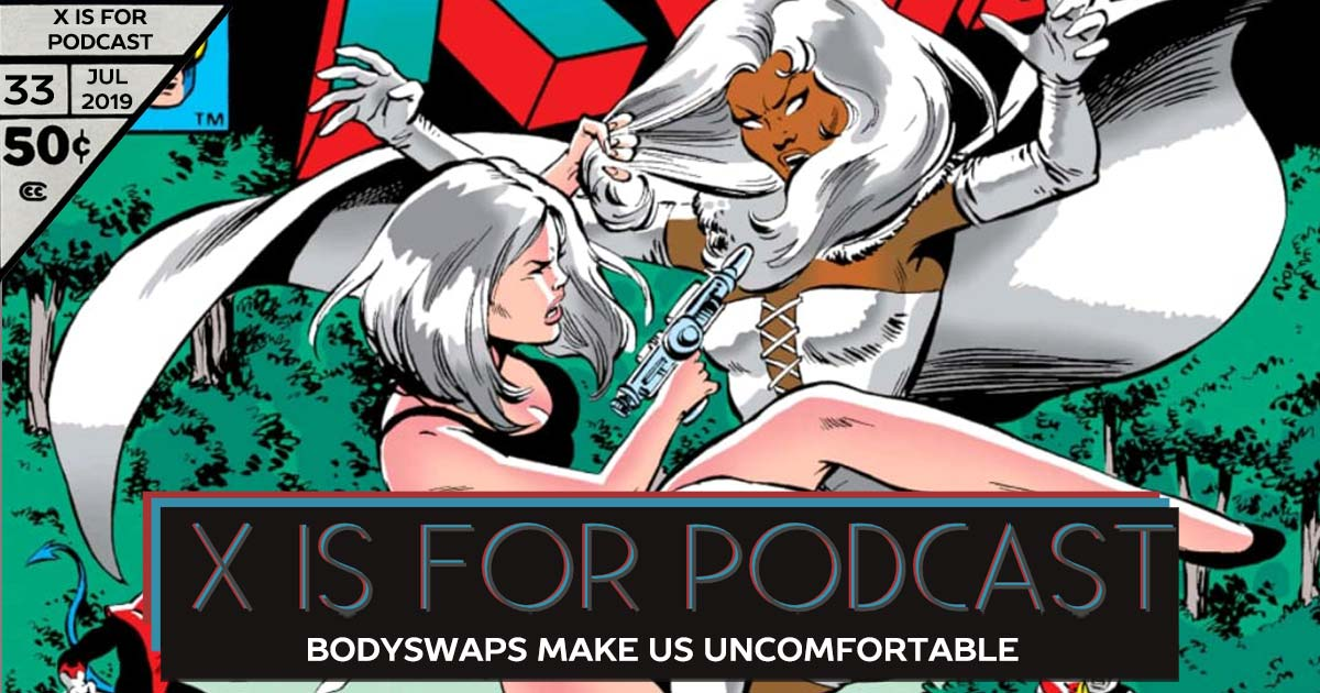X is for Podcast #033 – Bodyswaps Make Us Uncomfortable