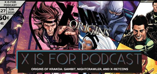 X is for Podcast #127 – Origins of Krakoa: We-con, They-con, Everybody Retcon - The Origins of Gambit, Nightcrawler, and X-Retcons