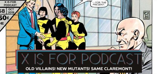 X is for Podcast #058 – Old Villains! New Mutants! Same Claremont!
