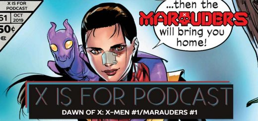 X is for Podcast #061 – Dawn of X: X-Men #1/Marauders #1