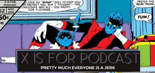 X is for Podcast #062 – Pretty Much Everyone is a Jerk (But Mostly Professor Xavier)