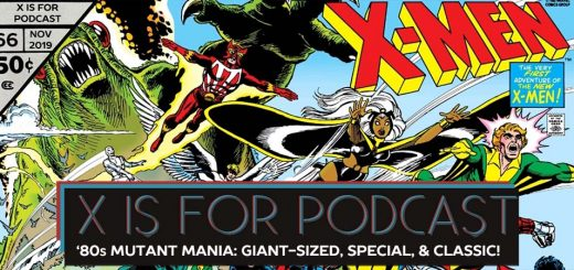 X is for Podcast #066 – '80s Mutant Mania: The Giant-Sized, Special, & Classic X-Men in Uncanny X-Men!