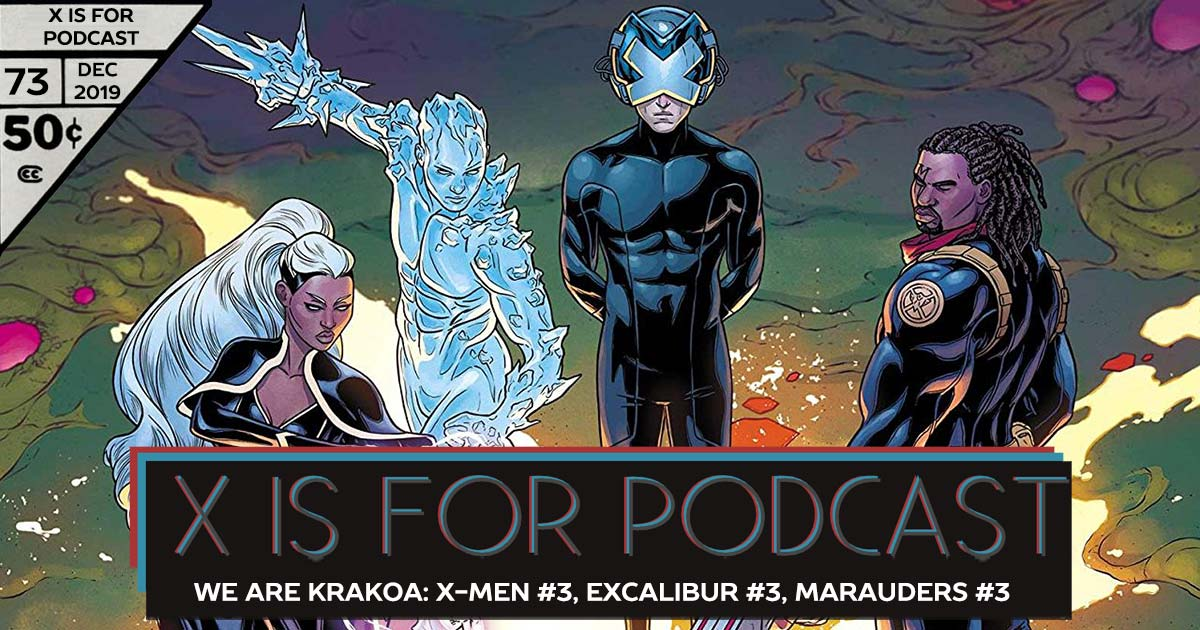 X is for Podcast #073 – We Are Krakoa: X-Men #3, Excalibur #3, Marauders #3
