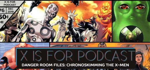 X is for Podcast #076 – Danger Room Files: Chronoskimming The X-Men