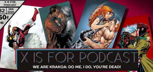 X is for Podcast #082 – We Are Krakoa: FMK, X-Style: Do Me, I Do, You're Dead!
