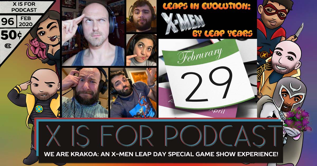 X is for Podcast #096 – We Are Krakoa: Leap Forward in Evolution: An X-Men Leap Day Special Game Show Experience!