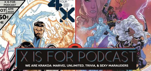 X is for Podcast #107 – We Are Krakoa: Marvel Unlimited, X-Men/Fantastic Four Trivia, and Sexy Marauders!