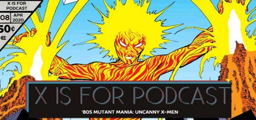 X is for Podcast #108 – '80s Mutant Mania: Uncanny X-Men
