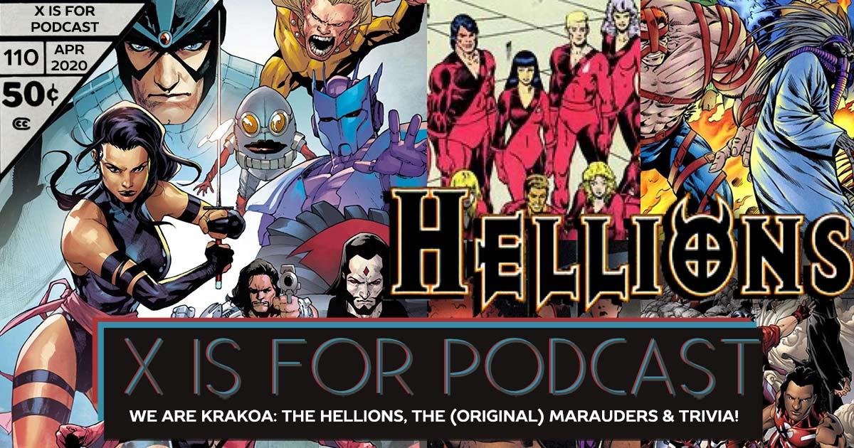 X is for Podcast #110 – We Are Krakoa: The Hellions, The (Original) Marauders, The Dark X-Men, and X-Men Black Trivia!