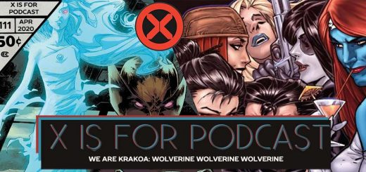 X is for Podcast #111 – We Are Krakoa: Wolverine Wolverine Wolverine, and Nico Talks Omnibus Editions