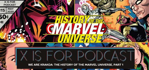 X is for Podcast #115 – We Are Krakoa: The Futurepast, The Present State of Comics, and The History of the Marvel Universe, Part 1