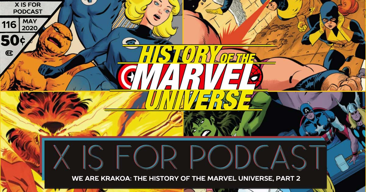 X is for Podcast #116 – We Are Krakoa: The Futurepast, The Present State of Comics, and The Giant-Sized History of the Marvel Universe, Part 2