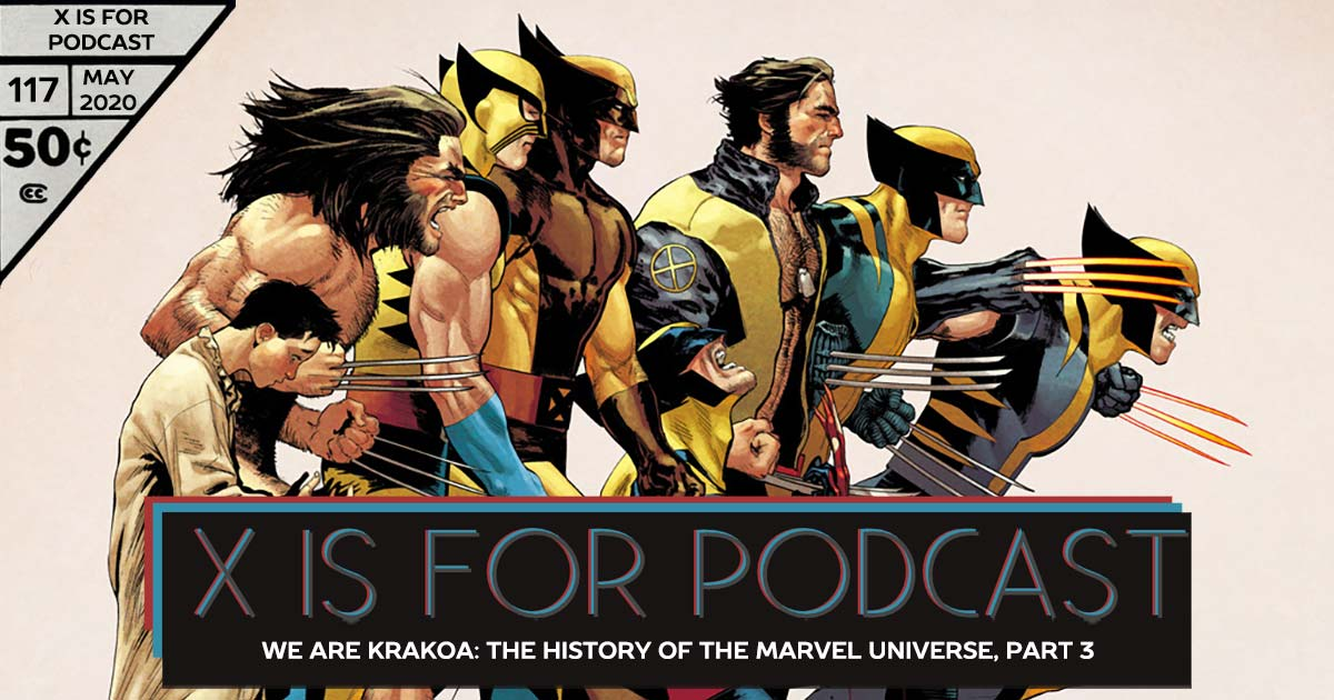X is for Podcast #117– We Are Krakoa: The Relentless Domination of the 90s Comic Market by the X-Men, The Rise of Crossover-Culture, & The God-Sized History of the Marvel Universe, Part 3