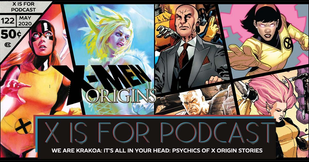 X is for Podcast #122 – We Are Krakoa: It's All In Your Head: The Origins of Jean Grey, Emma Frost, and the Psychics of X