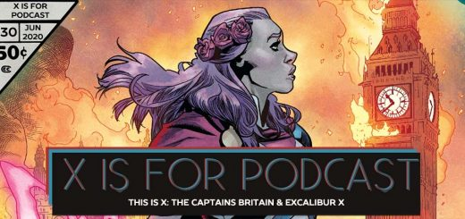X is for Podcast #130 – This is X: The Captains Britain and Excalibur X