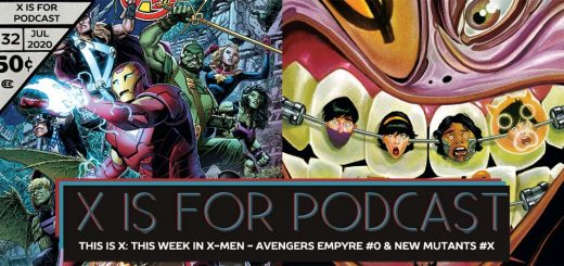 X is for Podcast #132 – This is X: This Week In X-Men - Avengers Empyre #0 & New Mutants #X