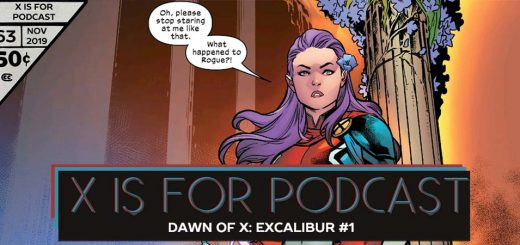 X is for Podcast #063 – Dawn of X: Excalibur #1