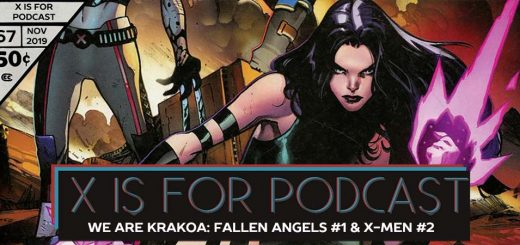 X is for Podcast #067 – We Are Krakoa: Fallen Angels #1 & X-Men #2