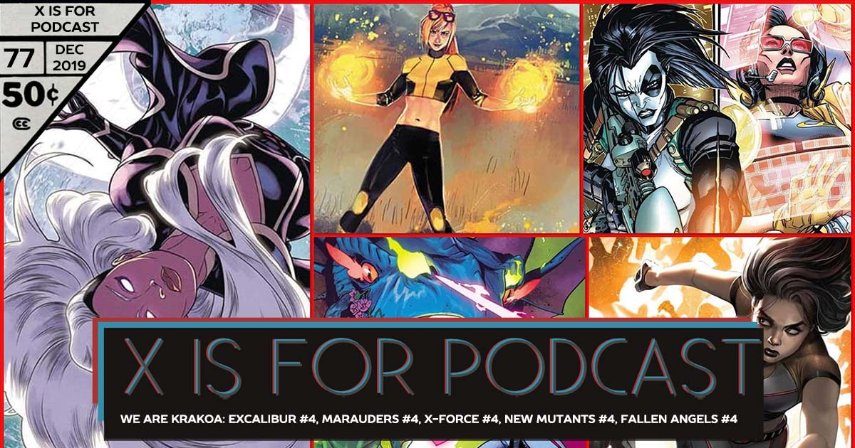X is for Podcast #077 – Excalibur #4, Marauders #4, X-Force #4, New Mutants #4, Fallen Angels #4